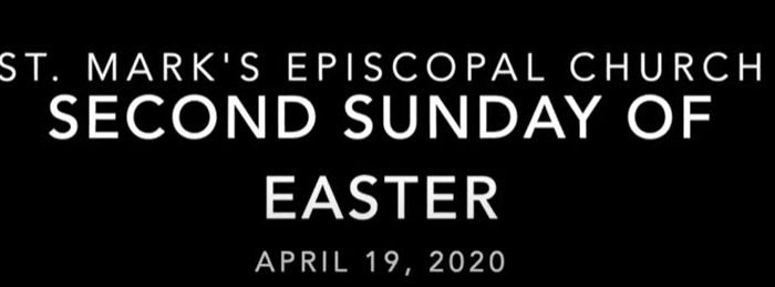 Worship Service for Second Sunday of Easter, April 19th, 2020