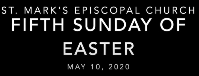 Worship Service for Fifth Sunday of Easter, May 10th, 2020