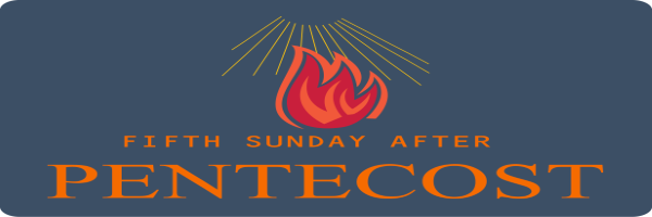 Bulletin – Fifth Sunday after Pentecost, July 5th, 2020