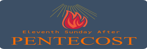 Bulletin – Eleventh Sunday after Pentecost, August 16th, 2020