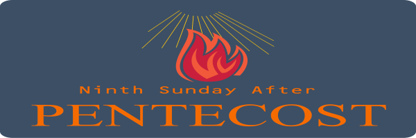 Bulletin – Ninth Sunday after Pentecost, August 2nd, 2020
