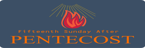 Bulletin – Fifteenth Sunday after Pentecost, September 13th, 2020