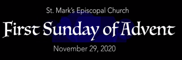 Worship Service and Bulletin for the First Sunday of Advent, November 29th, 2020