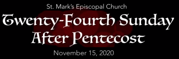 Worship Service and Bulletin for the Twenty-Fourth Sunday after Pentecost, November 15th, 2020