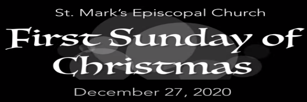 Worship Service and Bulletin for The First Sunday after Christmas, December 27th, 2020
