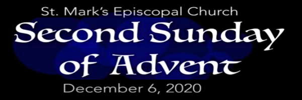 Worship Service and Bulletin for the Second Sunday of Advent, December 6th, 2020