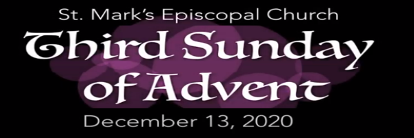 Worship Service and Bulletin for the Third Sunday of Advent, December 13th, 2020