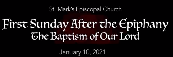Worship Service and Bulletin for The First Sunday after the Epiphany, January 10th, 2021