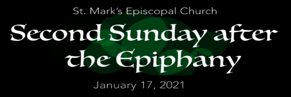 Worship Service and Bulletin for The Second Sunday after the Epiphany, January 17th, 2021