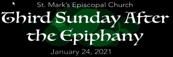 Worship Service and Bulletin for The Third Sunday after the Epiphany, January 24th, 2021