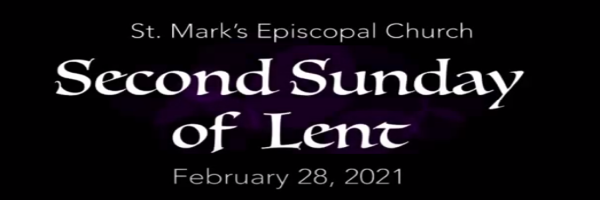 Worship Service and Bulletin for the Second Sunday in Lent, February 28th, 2021