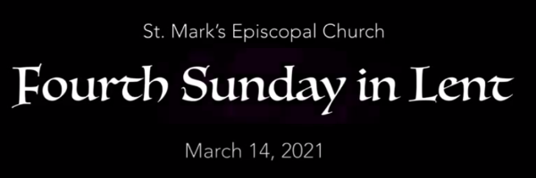 Worship Service and Bulletin for the Fourth Sunday in Lent, March 14th, 2021